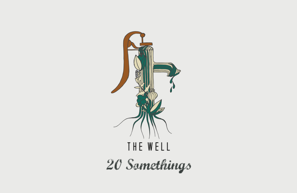 The Well (20 Somethings)