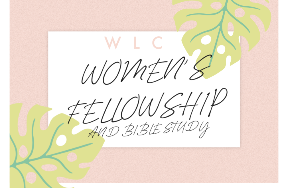 Women's Fellowship and Bible Study (Day)
